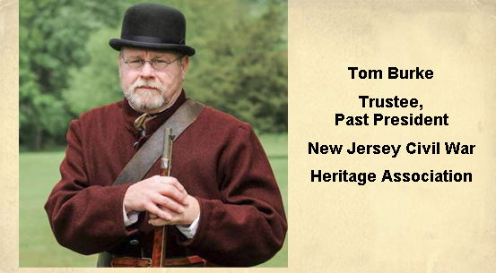Tom Burke, Trustee, Past President NJ. Civil War Heritage Association<br>