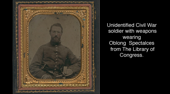 Unidentified Civil War soldier with weapons wearing Oblong  Spectalces from The Library of Congress.<br>